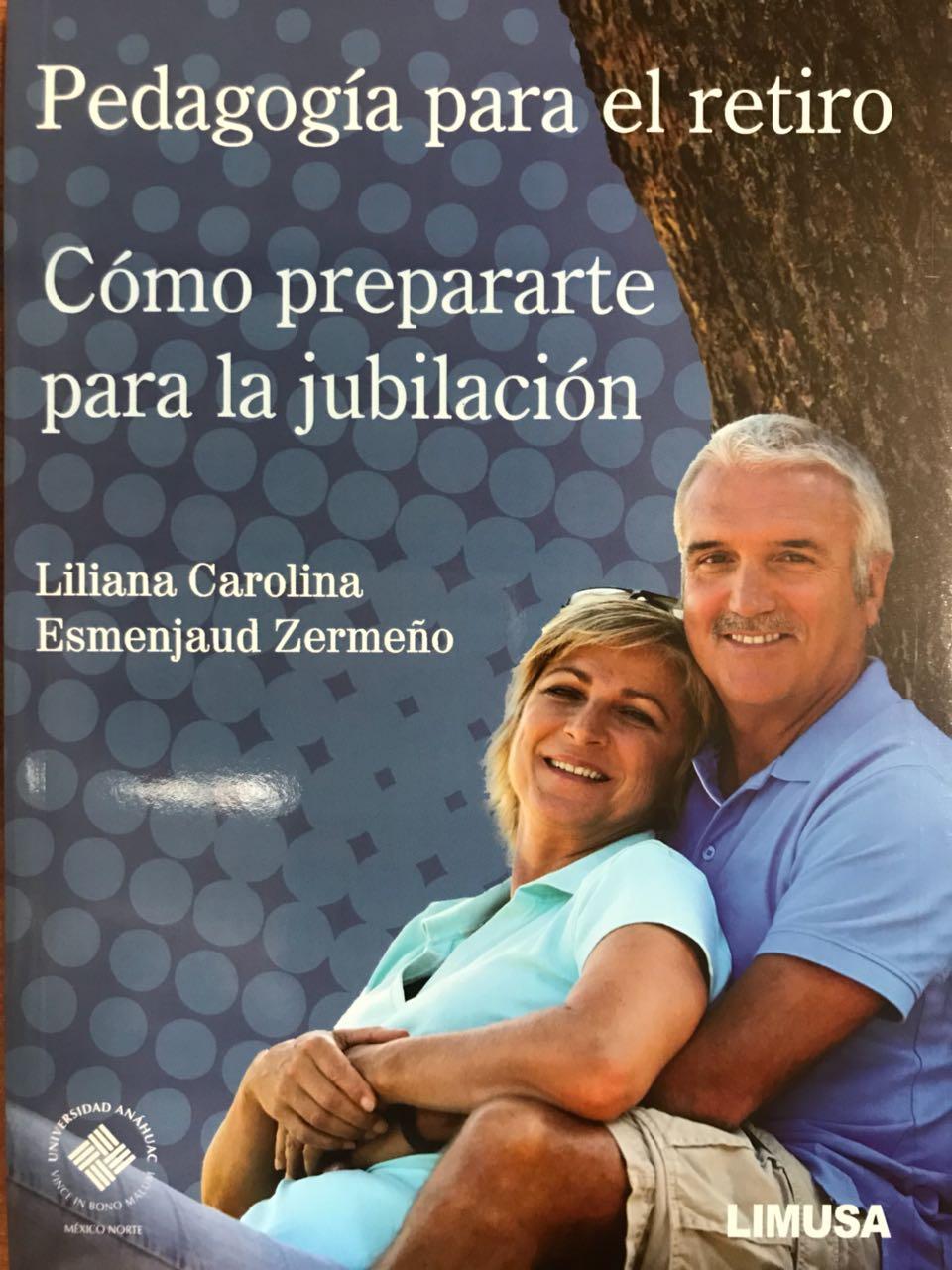 Pedagogía para el retiro. Cómo prepararte para la jubilación.