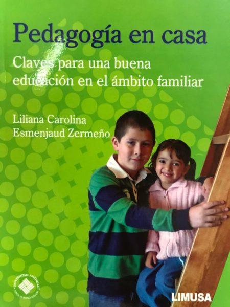 Pedagogía en casa. Claves para una buena educación en el ámbito familiar