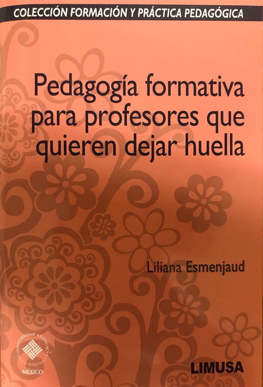 Pedagogía formativa para profesores que quieren dejar huella.