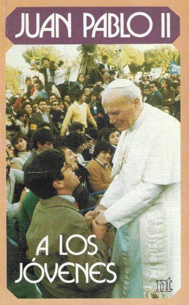 Juan Pablo II; a los jóvenes