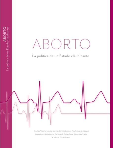 Aborto: la Política de un Estado Claudicante