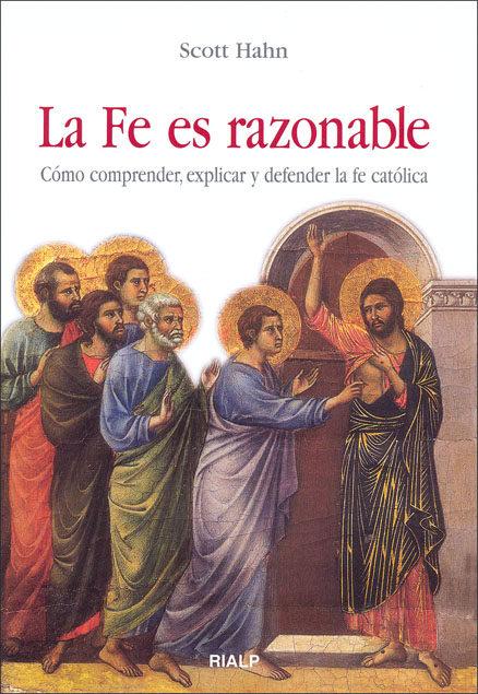 La Fe Es Razonable
