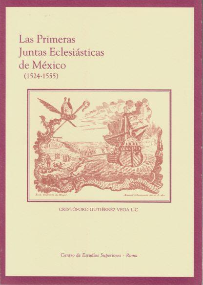 Las Primeras Juntas Eclesiásticas de México