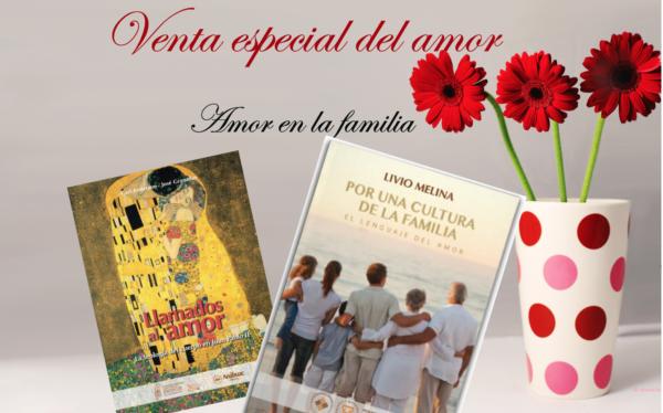 Paquete Amor en la familia – Por una Cultura de Familia + Llamados al Amor