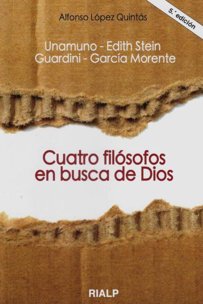 Cuatro filósofos en busca de Dios. Unamuno – Edith Stein – Guardini – García Morente
