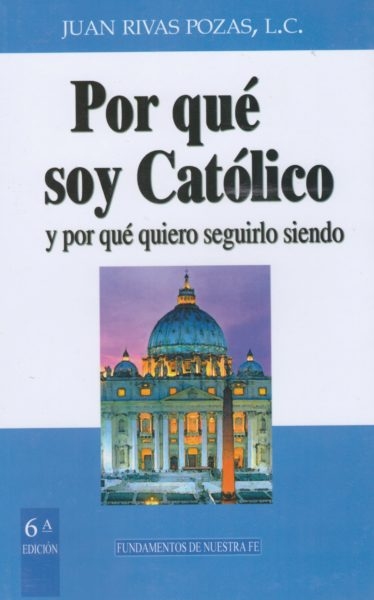 ¿Por qué soy católico?