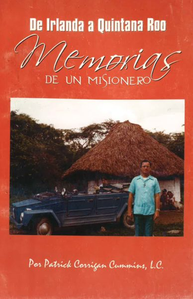 De Irlanda a Quintana Roo memorias de un misionero.