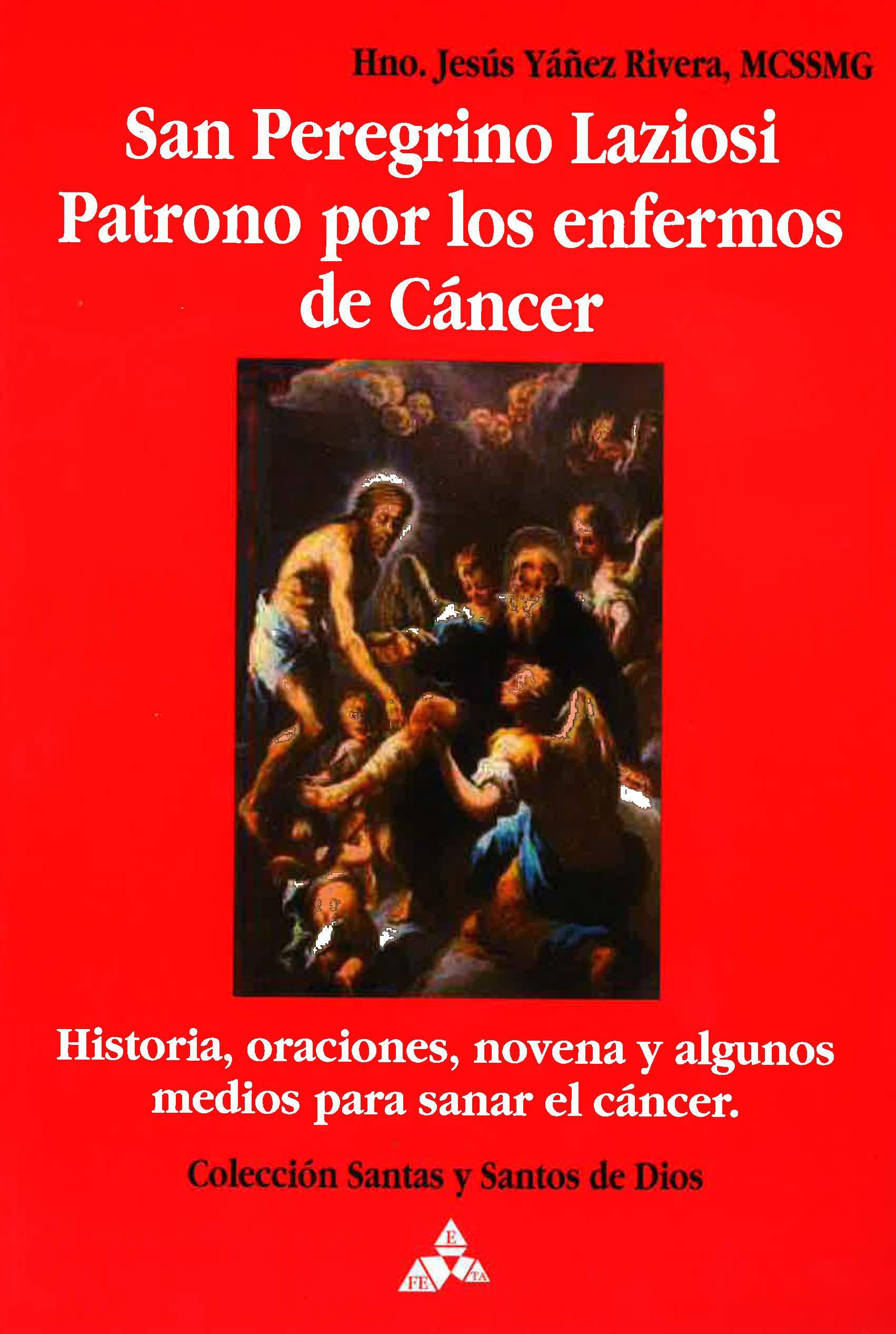 San Peregrino Laziosi Patrono por los enfermos de Cáncer