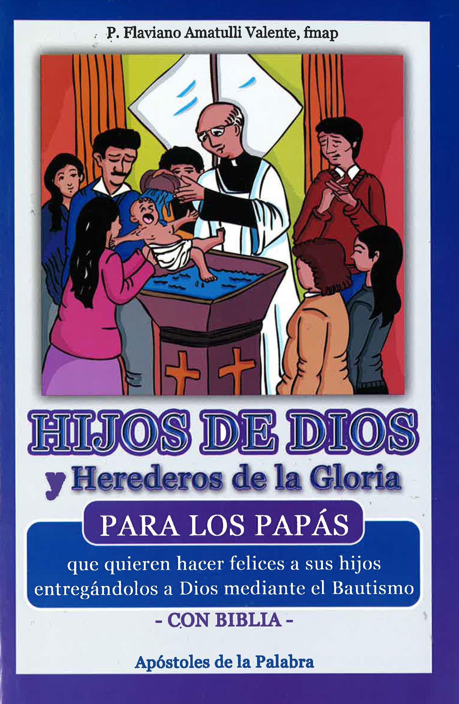 HIJOS DE DIOS Y HEREDEROS DE LA GLORIA PARA LOS PAPÁS