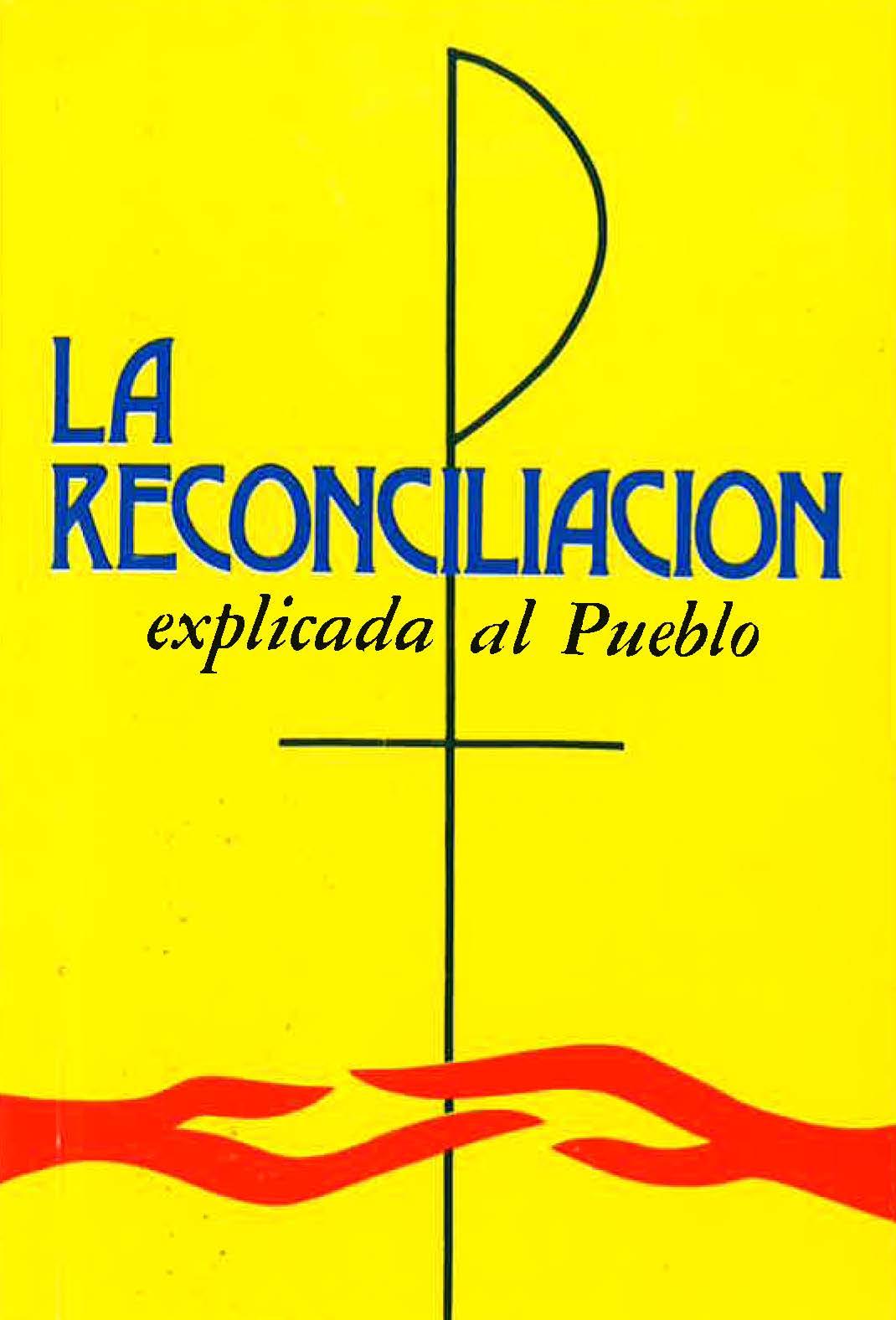 LA RECONCILIACIÓN explicada al Pueblo