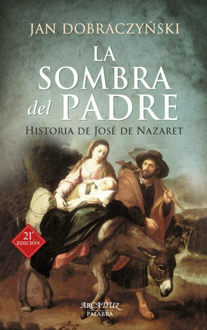 La sombra del padre. Historia de José de Nazaret
