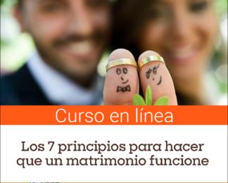 Curso breve – Los 7 principios básicos para hacer que el matrimonio funcione